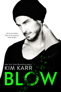 Blow (The Tainted Love Duet #1) by Kim Karr