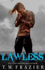 Lawless (King #3) by T.M. Frazier