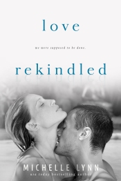 Love Rekindled by Michelle Lynn