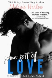 Some Sort of Love (Happy Crazy Love, 3) by Melanie Harlow