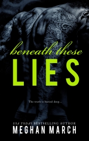 Beneath These Lies (Beneath, 5) by Meghan March