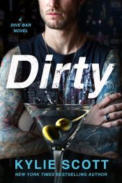 Dirty (Dive Bar, 1) by Kylie Scott