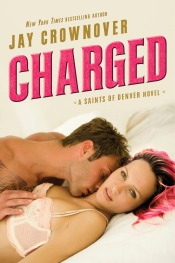Charged (Saints of Denver #2) by Jay Crownover
