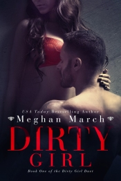 Dirty Girl (Dirt Girl Duet #1) by Meghan March