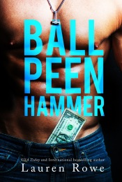 Ball Peen Hammer by Lauren Rowe