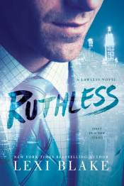 Ruthless (Lawless #1) by Lexi Blake