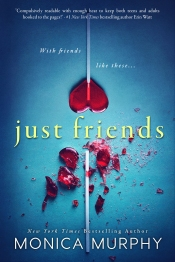 Just Friends (Friends #1) by Monica Murphy