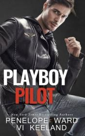 Playboy Pilot by Penelope Ward & Vi Keeland