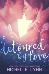 Detoured by Love by Michelle Lynn