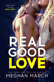 Real Good Love (Real Duet #2) by Meghan March
